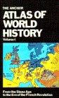 The Anchor Atlas of World History Vol 1
