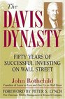 The Davis Dynasty 50 Years of Successful Investing on Wall Street