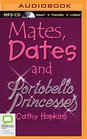 Mates Dates and Portobello Princesses