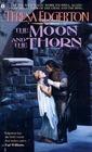 The Moon and the Thorn (Kingdom of Celydonn, Bk 3)