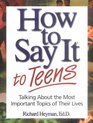 How to Say it to Teens