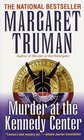 Murder at the Kennedy Center (Capital Crimes, Bk 9)