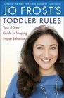 Jo Frost's Toddler Rules Your 5-Step Guide to Shaping Proper Behavior