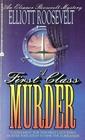A First Class Murder (Eleanor Roosevelt, Bk 9)