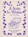 A Study in Wisdom