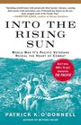 Into the Rising Sun World War II's Pacific Veterans Reveal the Heart of Combat