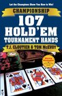 Championship 107 Hold'em Tournament Hands A Hand-by-Hand Guide to Winning Hold'em Tournaments