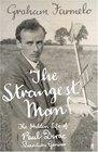 The Strangest Man: The Hidden Life of Paul Dirac, Quantum Genius. Graham Farmelo