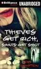 Thieves Get Rich Saints Get Shot A Novel