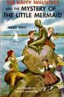 The Happy Hollisters and the Mystery of the Little Mermaid (Happy Hollisters, Bk 18)
