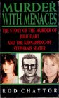 Murder with Menaces The Story of Michael Sams Julie Dart and Stephanie Slater