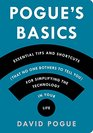 Pogue's Basics Essential Tips and Shortcuts  for Simplifying the Technology in Your Life