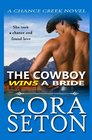 The Cowboy Wins a Bride (The Cowboys of Chance Creek) (Volume 2)
