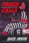 Tough Calls : NHL Referees and Linesmen Tell Their Story