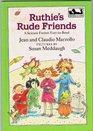 Ruthie's Rude Friends