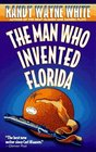 The Man Who Invented Florida (Doc Ford, Bk 3)