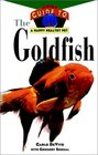 The Goldfish : An Owner's Guide to a Happy Healthy Pet (Happy Healthy Pet)