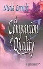 A Companion of Quality (Steepwood Scandal, Bk 4) (Harlequin Historical, No 99)