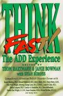 Think Fast!: The ADD Experience