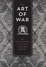 The Art of War The Quintessential Collection of Military Strategy
