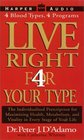 Live Right 4 Your Type  The Individualized Prescription for Maximizing Health Well-Being and Vitality in Every Stage of Your Life