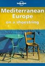 Lonely Planet Mediterranean Europe on a Shoestring
