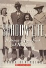 Shadow Life  A Portrait Of Anne Frank And Her family