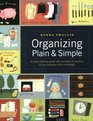 Organizing Plain and Simple A Ready Reference Guide with Hundreds of Solutions to Your Everyday Clutter Challenges