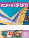The Complete Photo Guide to Paper Crafts All You Need to Know to Craft with Paper  The Essential Reference for Novice and Expert Paper Crafters  Packed  Instructions for More Than 60 Projects
