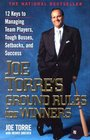 Joe Torre's Ground Rules for Winners  12 Keys to Managing Team Players Tough Bosses Setbacks and Success
