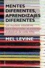 Mentes diferentes aprendizajes diferentes  Un modelo educativo para desarrollar el potencial individual de cada nino / Different Minds Different Learning  de cada nino