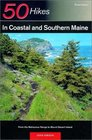50 Hikes in Coastal and Southern Maine From the Mahoosuc Range to Mount Desert Island Third Edition