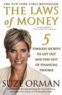 The Laws of Money : 5 Timeless Secrets to Get Out and Stay Out of Financial Trouble