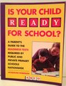 Is Your Child Ready for School A Parent's Guide to the Readiness Tests Required by Public and Private Primary Schools