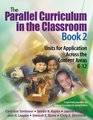 The Parallel Curriculum in the Classroom Book 2  Units for Application Across the Content Areas K-12