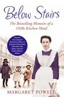 Below Stairs: The Bestselling Memoirs of a 1920s Kitchen Maid. Margaret Powell