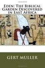 Eden The Biblical Garden Discovered in East Africa