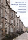 The Builders of Edinburgh New Town 1767-1795