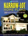 Narrow Lot Home Plans: 250 Designs for Houses 17' to 50' Wide