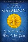 Go Tell the Bees That I Am Gone A Novel