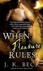 When Pleasure Rules