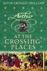 At the Crossing Places (Arthur, Bk 2)