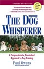 The Dog Whisperer: A Compassionate, Nonviolent Approach to Training