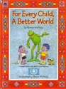 For Every Child A Better World