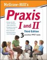 McGrawHill's Praxis I and II Third Edition
