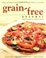 Grain-free Gourmet: Simple Recipes for Healthy Living