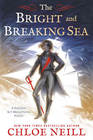 The Bright and Breaking Sea (Captain Kit Brightling, Bk 1)