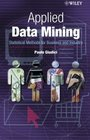 Applied Data Mining : Statistical Methods for Business and Industry (Statistics in Practice)
