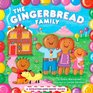 The Gingerbread Family A Scratch-and-Sniff Book