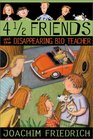 4 1/2 Friends and the Disappearing Bio Teacher (4 1/2 Friends Mysteries, Bk 2)